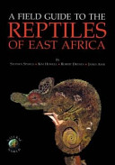 A Field Guide to the Reptiles of East Africa