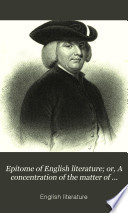 Epitome Of English Literature Or A Concentration Of The Matter Of Standard English Authors Ed Under The Superintendence Of A J Valpy