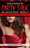 The Complete Dirty Talk 101 Collection (Book 1)