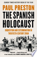 The Spanish Holocaust  Inquisition and Extermination in Twentieth Century Spain