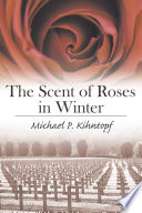 The Scent Of Roses In Winter book