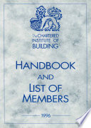Chartered Institute of Building Handbook and Members List 1996