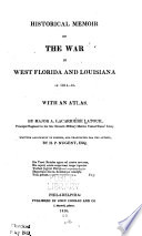 Historical Memoir of the War in West Florida and Louisiana in 1814 15