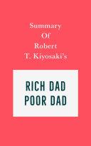 Summary of Robert T. Kiyosaki's Rich Dad Poor Dad Book