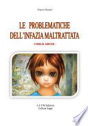 PROBLEMATICHE DELL INFANZIA MALTRATTATA