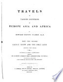 Travels in Various Countries of Europe  Asia and Africa  Greece  Egypt  and the Holy land