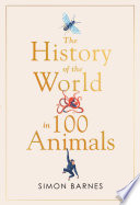 History of the World in 100 Animals Book PDF