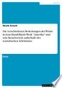 """Die verschiedenen Bedeutungen der Wüste in Jean Baudrillards Werk """"Amerika"""" und sein Reisebericht außerhalb des touristischen Erlebnisses"""