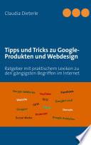 Tipps und Tricks zu Google Produkten und Webdesign