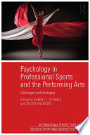 Psychology in Professional Sports and the Performing Arts