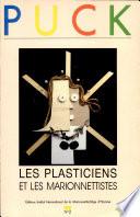 Les plasticiens et les marionnettistes