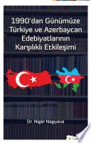 1990'dan günümüze Türkiye ve Azerbaycan edebiyatlarının karşılıklı etkileşimi