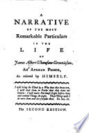 A Narrative of the most remarkable Particulars in the Life of James Albert Ukawsaw Gronniosaw  an African Prince  as related by himself  With a preface by W  Shirley