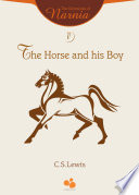 The Chronicles of Narnia Vol V: The Horse and his Boy by C.S.Lewis