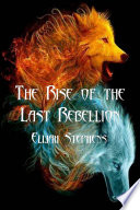 The Rise of the Last Rebellion  The Poison Lotus Book 2