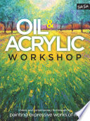 Oil & Acrylic Workshop : of traditional and unique painting...