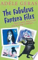 The Fabulous Fantora Files