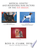 Medical Genetic And Behavioral Risk Factors Of The Toy Breeds