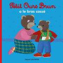 Petit Ours Brun a le bras cassé