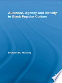 Audience  Agency and Identity in Black Popular Culture