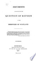 Documents connected with the question of reform in the boroughs of Scotland