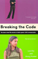 Breaking The Code : two teenagers reveal the underlying messages that...