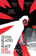 Seven Blades In Black : fantasy that introduces to an unforgettable...