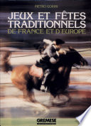 Jeux et f  tes traditionnels de France et d Europe