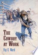 The Cowboy at Work