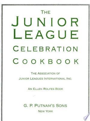 The Junior League Celebration Cookbook