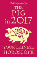 The Pig in 2017  Your Chinese Horoscope
