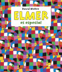 Elmer es especial (Elmer. Recopilatorio de álbumes ilustrados)
