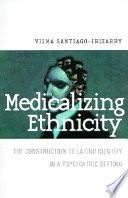 Medicalizing Ethnicity