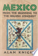 Mexico Volume 1 From The Beginning To The Spanish Conquest