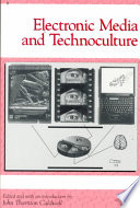 Electronic Media and Technoculture