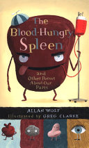 The Blood Hungry Spleen and Other Poems about Our Parts