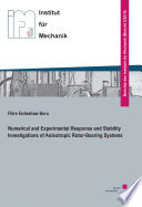 Numerical and Experimental Response and Stability Investigations of Anisotropic Rotor bearing Systems