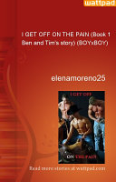 I Get Off On The Pain Book 1 Ben And Tim S Story Boyxboy