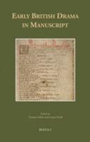 Early British Drama in Manuscript