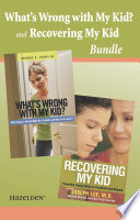 What S Wrong With My Kid And Recovering My Kid Bundle
