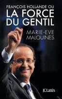 Fran  ois Hollande  ou  La force du gentil