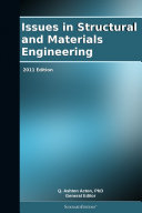 Issues in Structural and Materials Engineering: 2011 Edition