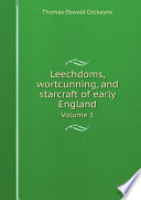 Leechdoms  wortcunning  and starcraft of early England