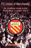 FC United of Manchester   An Unofficial Guide to the North West Counties Years