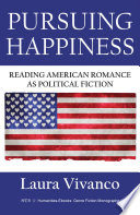 Pursuing Happiness  Reading American Romance as Political Fiction