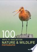 100 Ways to take better Nature   Wildlife Photographs