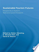 Sustainable Tourism Futures : international tourism is facing an increasingly uncertain future....