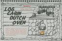 Log Cabin Dutch Oven