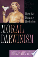 Moral Darwinism : have become commonplace. we seem...