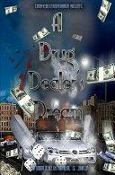 A Drug Dealer s Dream